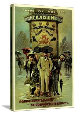 Guaranteed World's Best Galoshes - Russian American--Stretched Canvas Print