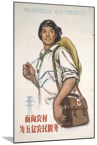 Health Care Workers - Serve the 500,000 Peasants in China--Mounted Art Print