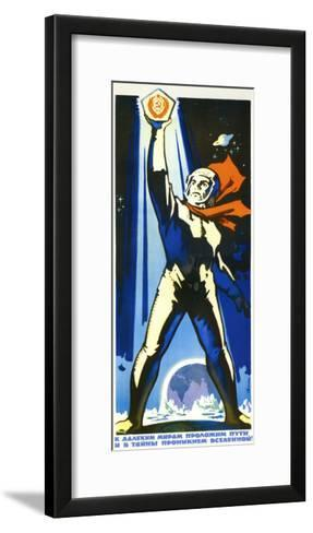 We Will Pave the Way to Distant Worlds and Open the Mysteries of the Universe--Framed Art Print