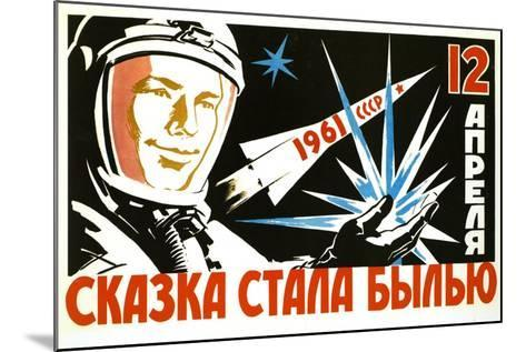 The Dreams Came True of 12 April - 1st Manned Space Flight--Mounted Art Print