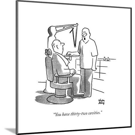 """You have thirty-two cavities."" - New Yorker Cartoon-Chon Day-Mounted Premium Giclee Print"