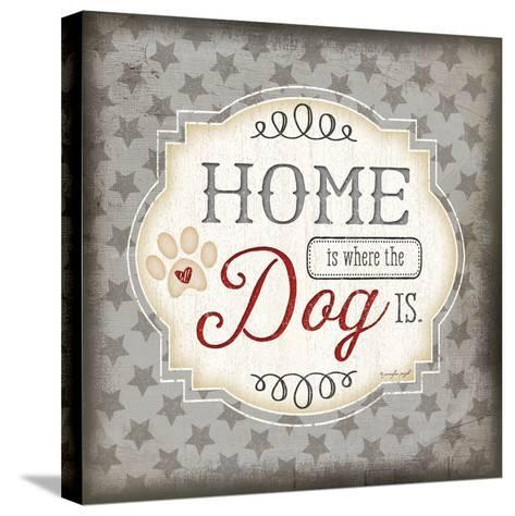 Home Is Where the Dog Is-Jennifer Pugh-Stretched Canvas Print