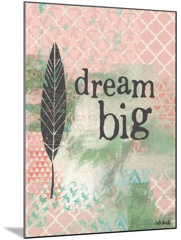 Dream Big-Katie Doucette-Mounted Art Print