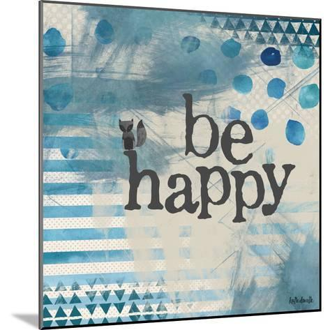 Be Happy Blue-Katie Doucette-Mounted Art Print