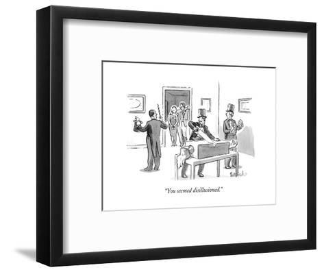 """""""You seemed disillusioned."""" - New Yorker Cartoon-Liam Walsh-Framed Art Print"""