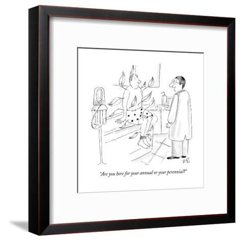 (A doctor speaks to a man who sits in the clinic. The patient has leaves s? - New Yorker Cartoon-Victoria Roberts-Framed Art Print