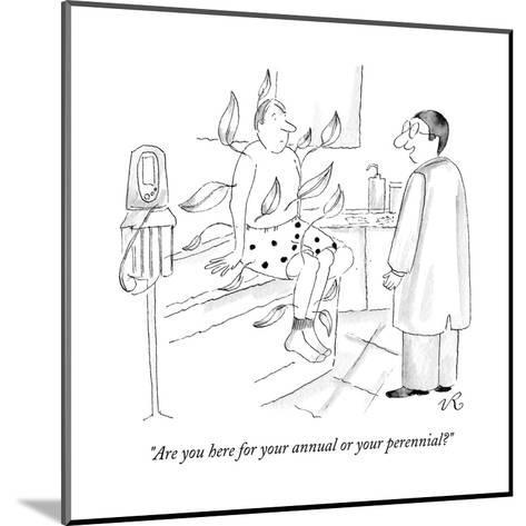(A doctor speaks to a man who sits in the clinic. The patient has leaves s? - New Yorker Cartoon-Victoria Roberts-Mounted Premium Giclee Print