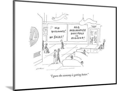 """""""I guess the economy is getting better."""" - New Yorker Cartoon-Michael Maslin-Mounted Premium Giclee Print"""