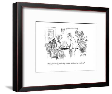 """""""What flower says you're sorry without admitting wrongdoing?"""" - New Yorker Cartoon-Mike Twohy-Framed Art Print"""