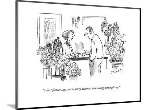 """""""What flower says you're sorry without admitting wrongdoing?"""" - New Yorker Cartoon-Mike Twohy-Mounted Premium Giclee Print"""