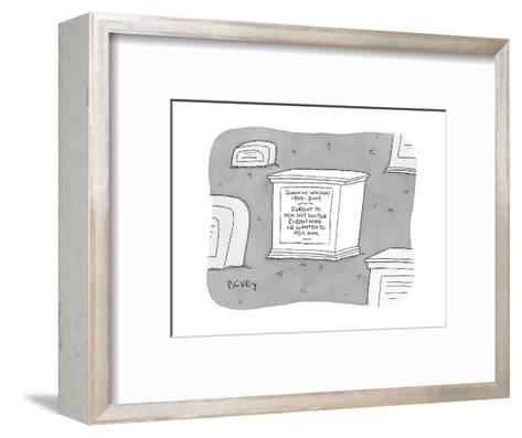 """(A tombstone for John W. Wilson reads """"Forgot to ask his doctor everything?"""" - New Yorker Cartoon-Peter C. Vey-Framed Art Print"""