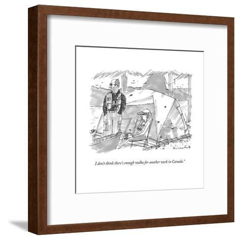 """I don't think there's enough vodka for another week in Canada."" - New Yorker Cartoon-Michael Crawford-Framed Art Print"