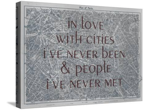 In Love with Places I've Never Been & People I've Never Met - 1929, Paris, France Map--Stretched Canvas Print