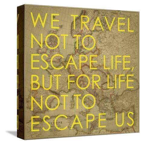 We Travel Not to Escape Life, but for Life not to Escape Us - 1915 Europe Map with Africa and Asia-National Geographic Maps-Stretched Canvas Print