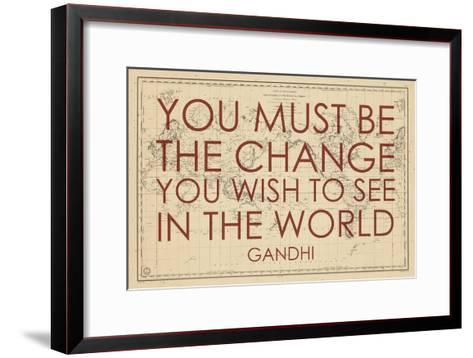 You must Be the Change You Wish to See in the World (Gandhi) - 1835, World Map--Framed Art Print