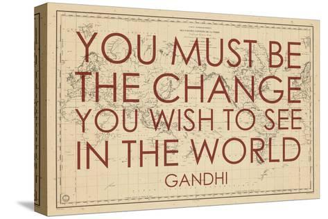 You must Be the Change You Wish to See in the World (Gandhi) - 1835, World Map--Stretched Canvas Print