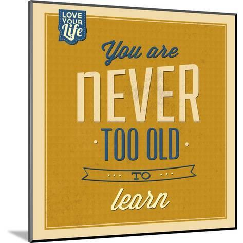 Never Too Old to Learn-Lorand Okos-Mounted Art Print