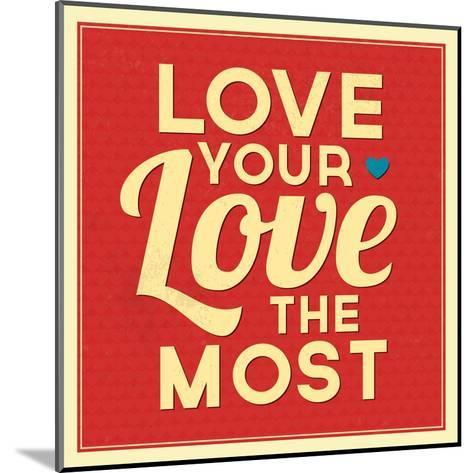 Love Your Love the Most-Lorand Okos-Mounted Art Print