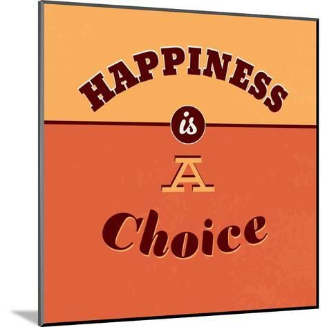 Happiness Is a Choice-Lorand Okos-Mounted Art Print