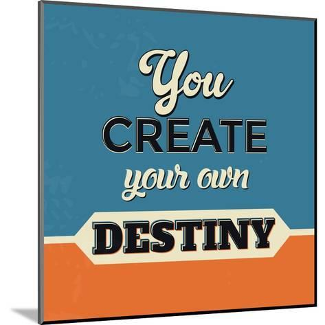 You Create Your Own Destiny-Lorand Okos-Mounted Art Print