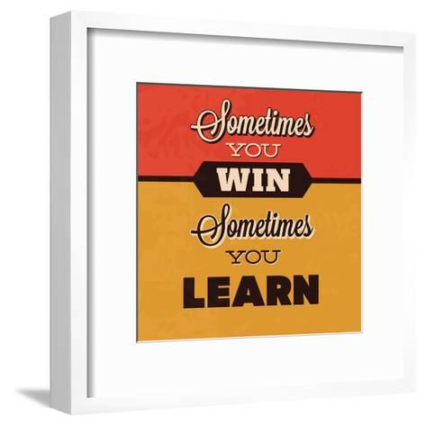 Sometimes You Win Sometimes You Learn-Lorand Okos-Framed Art Print