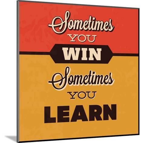 Sometimes You Win Sometimes You Learn-Lorand Okos-Mounted Art Print