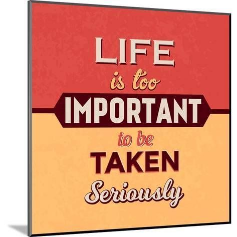 Life Is Too Important-Lorand Okos-Mounted Art Print