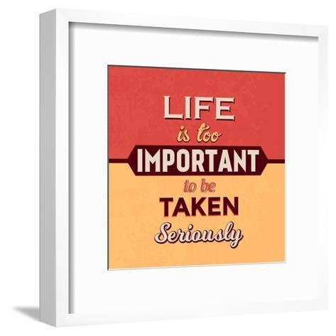 Life Is Too Important-Lorand Okos-Framed Art Print