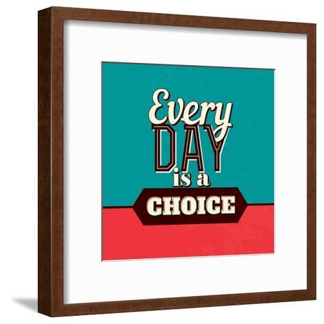 Every Day Is a Choice-Lorand Okos-Framed Art Print