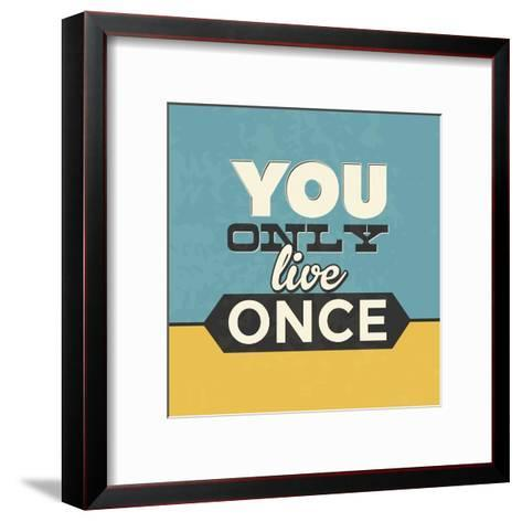You Only Live Once-Lorand Okos-Framed Art Print