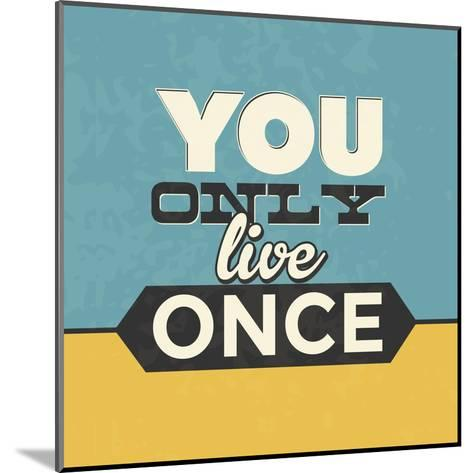 You Only Live Once-Lorand Okos-Mounted Art Print