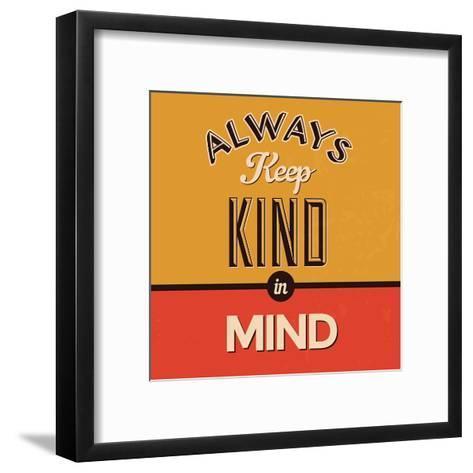 Always Keep Kind in Mind-Lorand Okos-Framed Art Print
