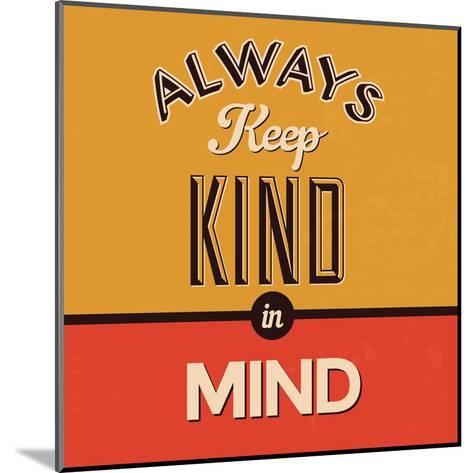 Always Keep Kind in Mind-Lorand Okos-Mounted Art Print