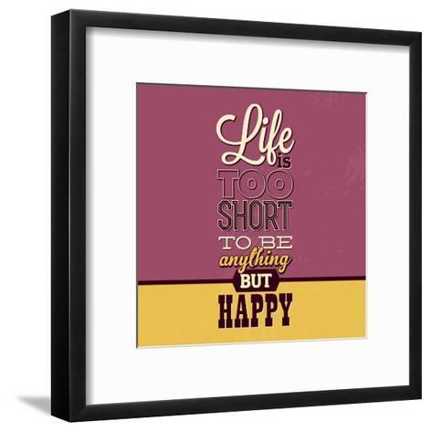 Life Is Too Short-Lorand Okos-Framed Art Print