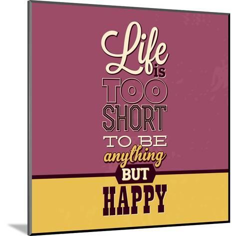 Life Is Too Short-Lorand Okos-Mounted Art Print