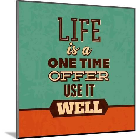 Life Is a One Time Offer-Lorand Okos-Mounted Art Print