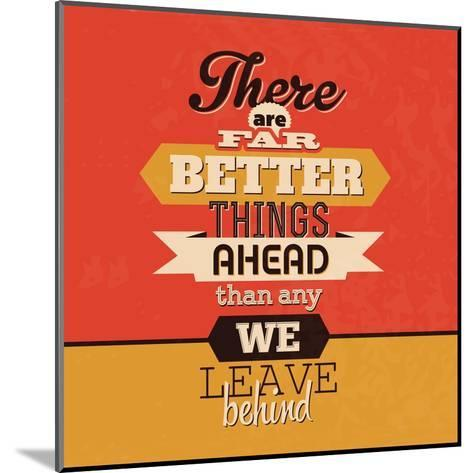 There are Far Better Things Ahead-Lorand Okos-Mounted Art Print