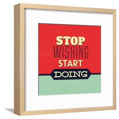 Stop Wishing Start Doing-Lorand Okos-Framed Art Print