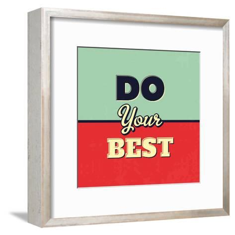 Do Your Best-Lorand Okos-Framed Art Print