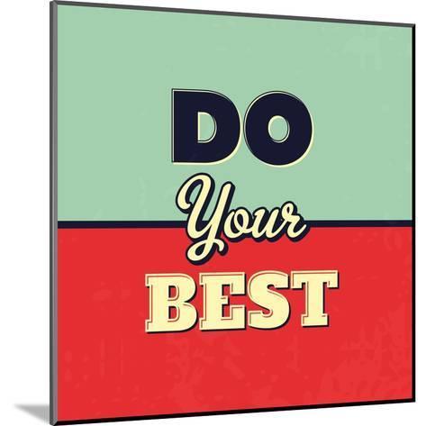 Do Your Best-Lorand Okos-Mounted Art Print