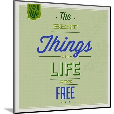 The Best Tings in Life are Free 1-Lorand Okos-Mounted Art Print