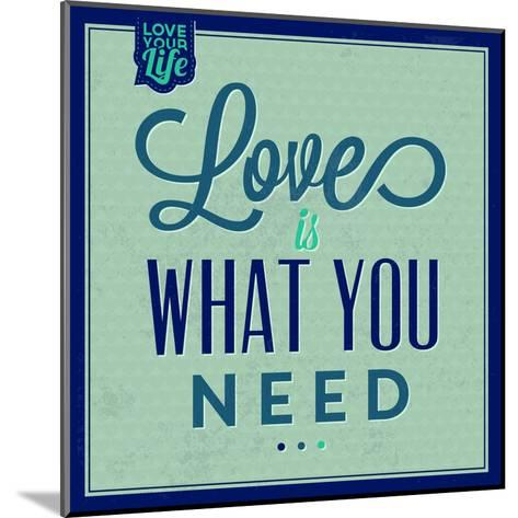 Love Is What You Need 1-Lorand Okos-Mounted Art Print