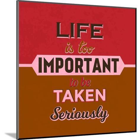 Life Is Too Important 1-Lorand Okos-Mounted Art Print