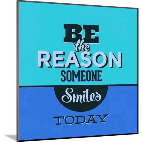 Be the Reason Someone Smiles Today 1-Lorand Okos-Mounted Art Print