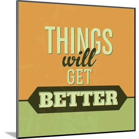 Thing Will Get Better 1-Lorand Okos-Mounted Art Print