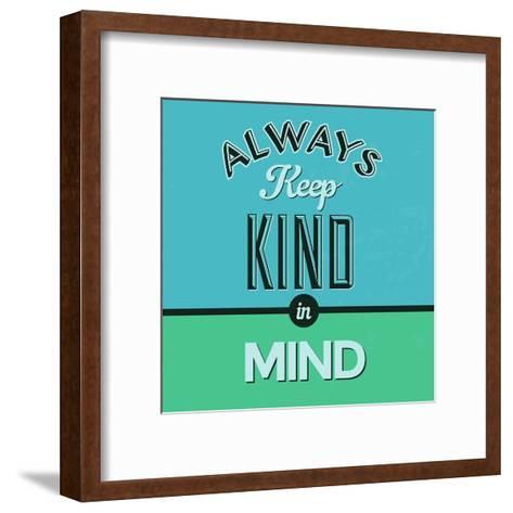 Always Keep Kind in Mind 1-Lorand Okos-Framed Art Print