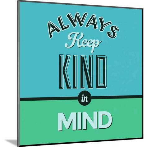 Always Keep Kind in Mind 1-Lorand Okos-Mounted Art Print