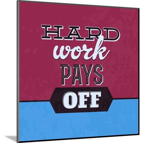 Hard Work Pays Off 1-Lorand Okos-Mounted Art Print
