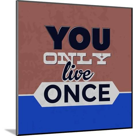 You Only Live Once 1-Lorand Okos-Mounted Art Print