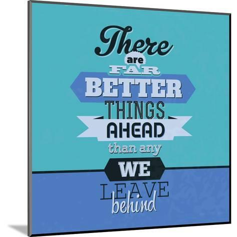 There are Far Better Things Ahead 1-Lorand Okos-Mounted Art Print